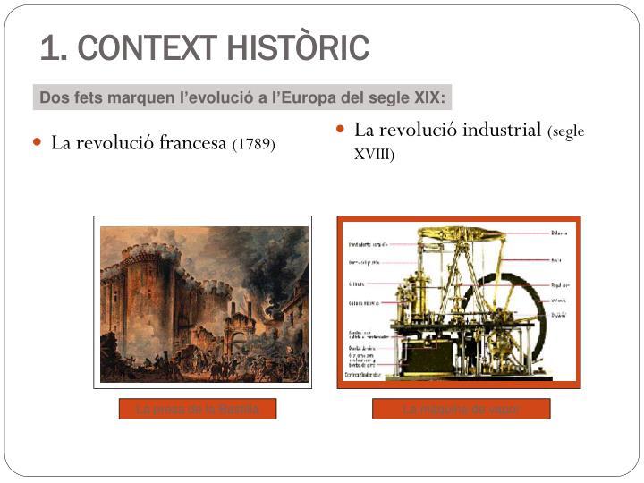 1. CONTEXT HISTÒRIC