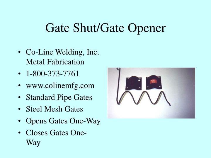 Gate Shut/Gate Opener