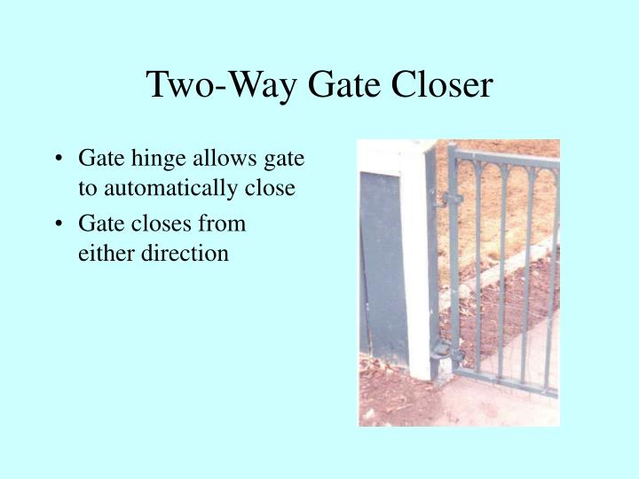 Two-Way Gate Closer