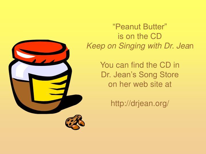 """""""Peanut Butter"""""""