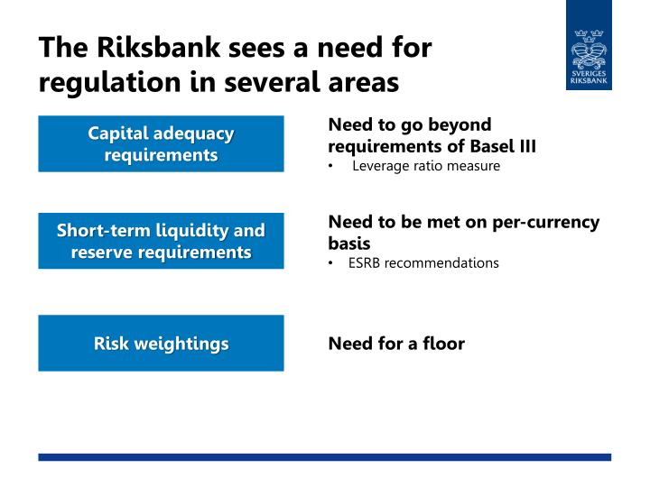 The Riksbank sees a need for regulation in several areas
