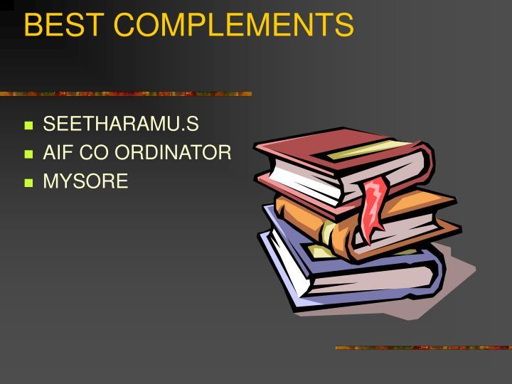 BEST COMPLEMENTS