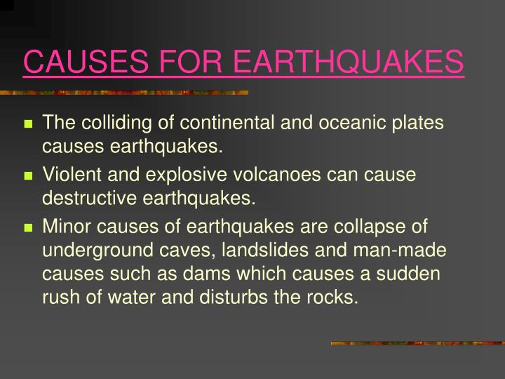 CAUSES FOR EARTHQUAKES