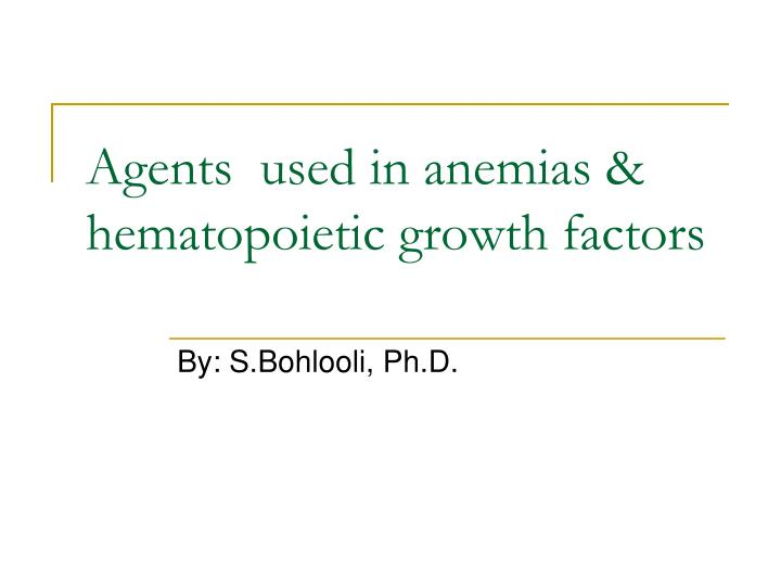 Agents used in anemias hematopoietic growth factors