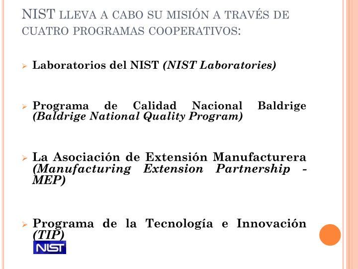 NIST lleva a cabo su misión a través de cuatro programas cooperativos: