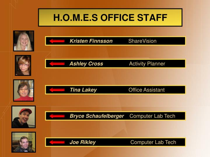 H.O.M.E.S OFFICE STAFF