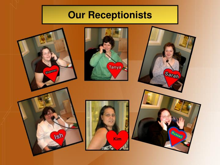 Our Receptionists