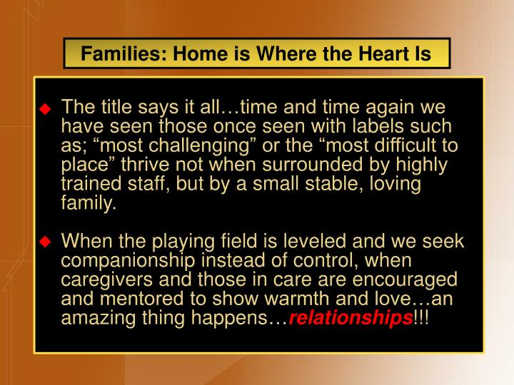 Families: Home is Where the Heart Is