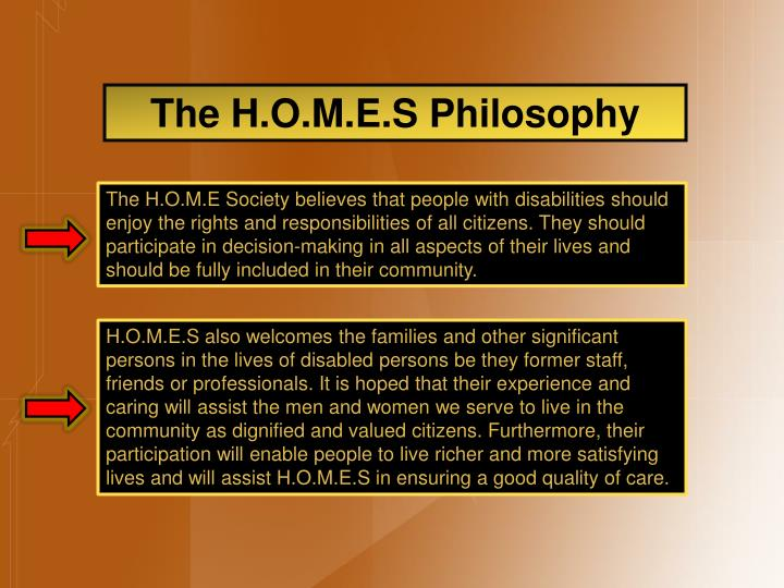 The H.O.M.E.S Philosophy