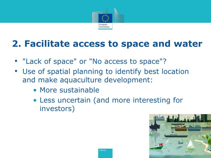 2. Facilitate access to space and water