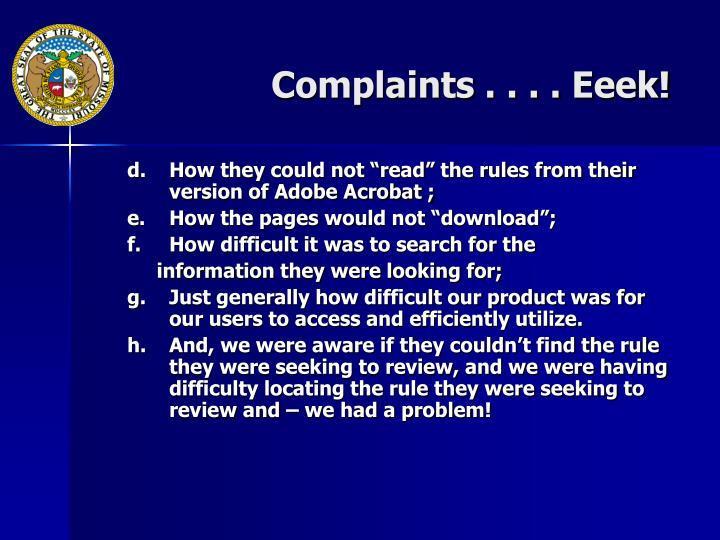 Complaints . . . . Eeek!
