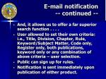 e mail notification continued