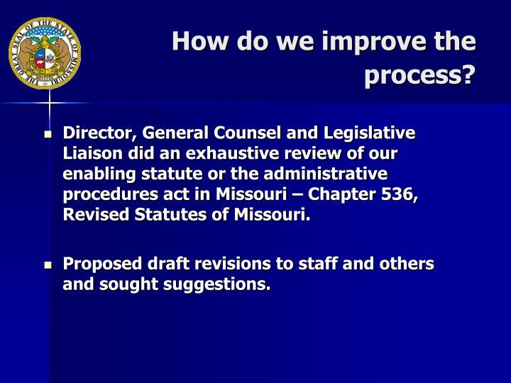 How do we improve the process?