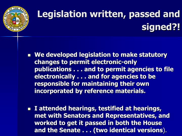 Legislation written, passed and signed?!