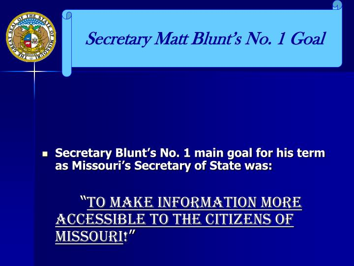 Secretary Matt Blunt's No. 1 Goal