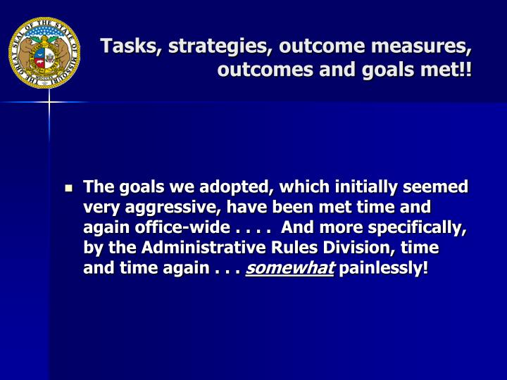 Tasks, strategies, outcome measures, outcomes and goals met!!