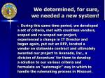 we determined for sure we needed a new system