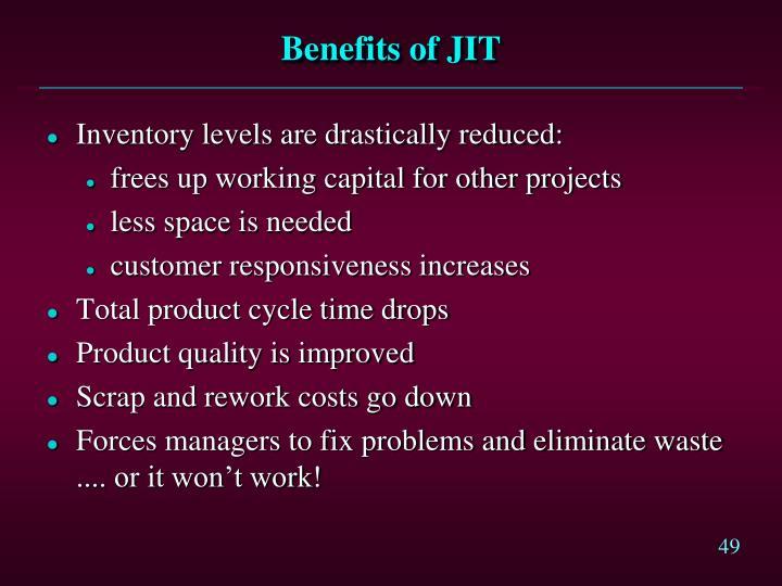 Benefits of JIT