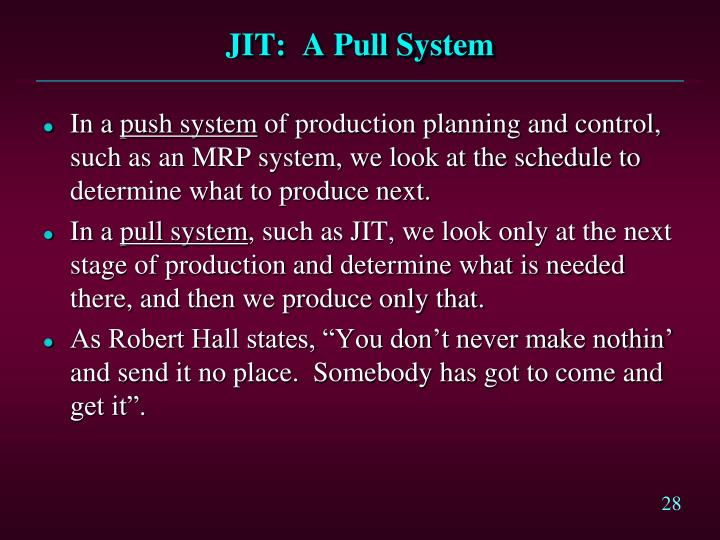JIT:  A Pull System