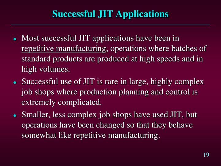 Successful JIT Applications