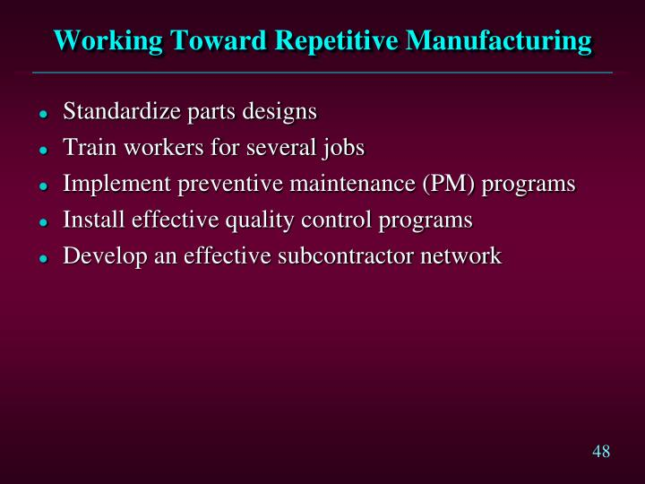 Working Toward Repetitive Manufacturing