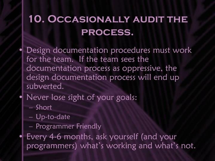 10. Occasionally audit the process.