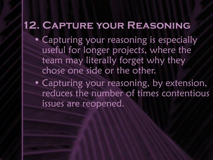 12. Capture your Reasoning