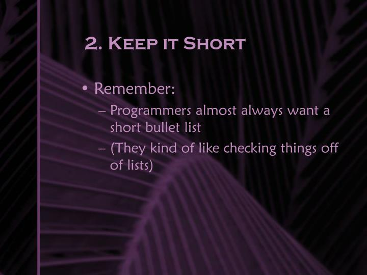 2. Keep it Short