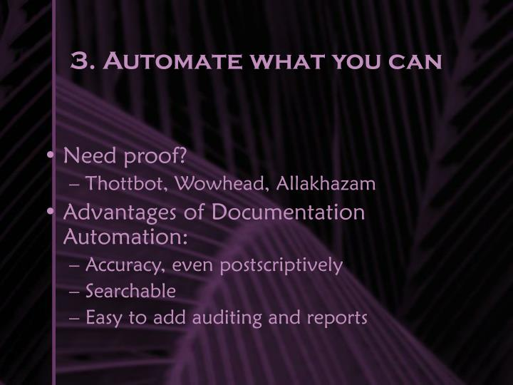 3. Automate what you can