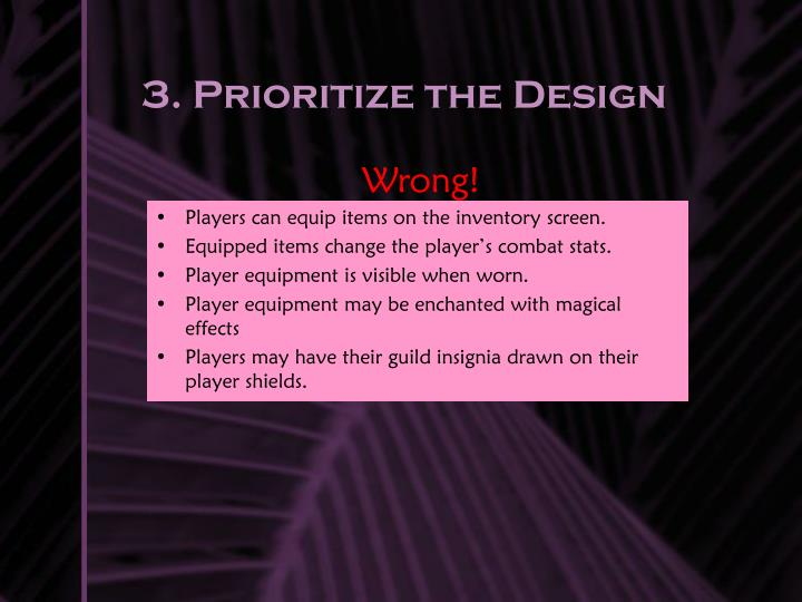 3. Prioritize the Design
