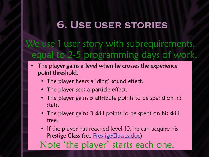 6. Use user stories