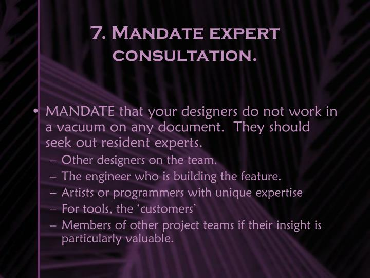 7. Mandate expert consultation.