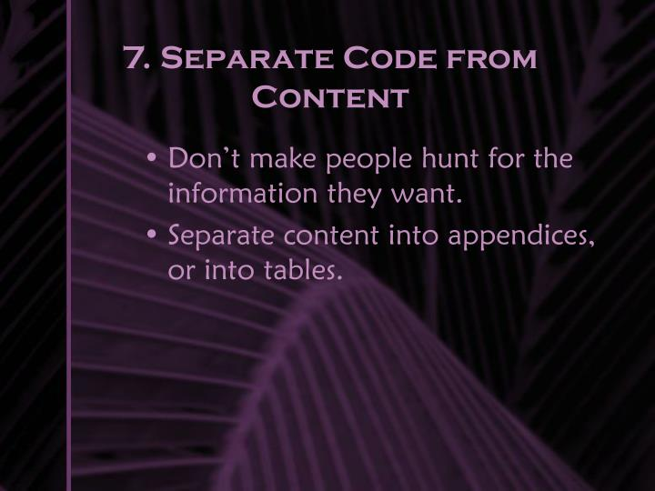 7. Separate Code from Content