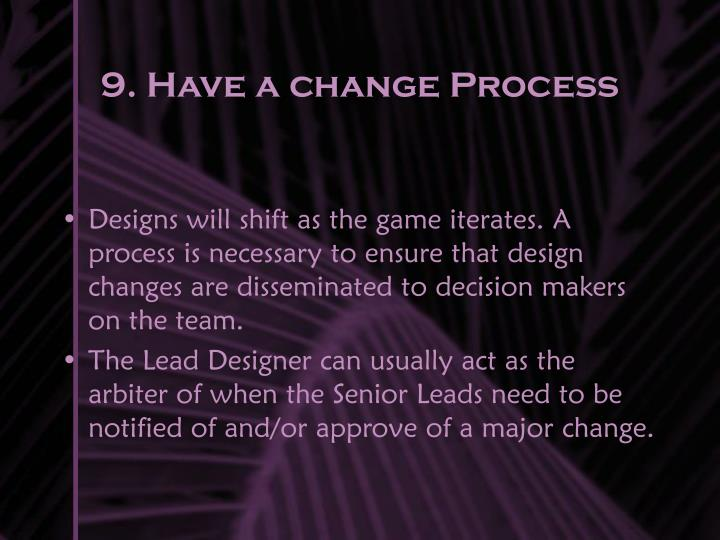 9. Have a change Process