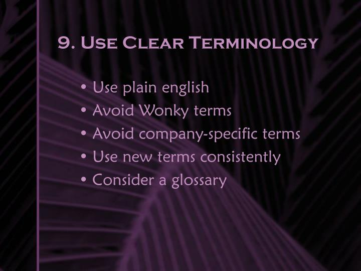 9. Use Clear Terminology