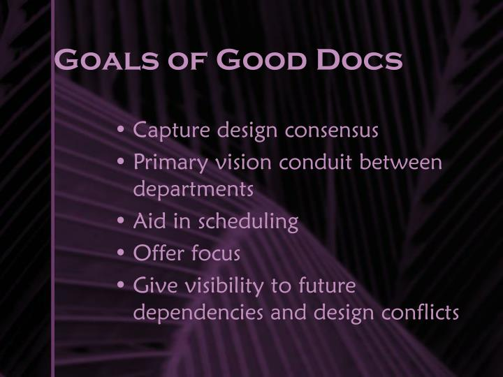 Goals of Good Docs