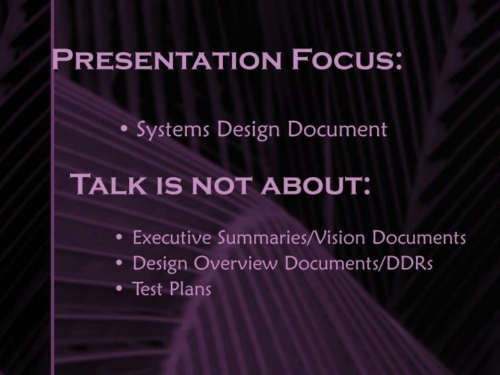 Presentation Focus: