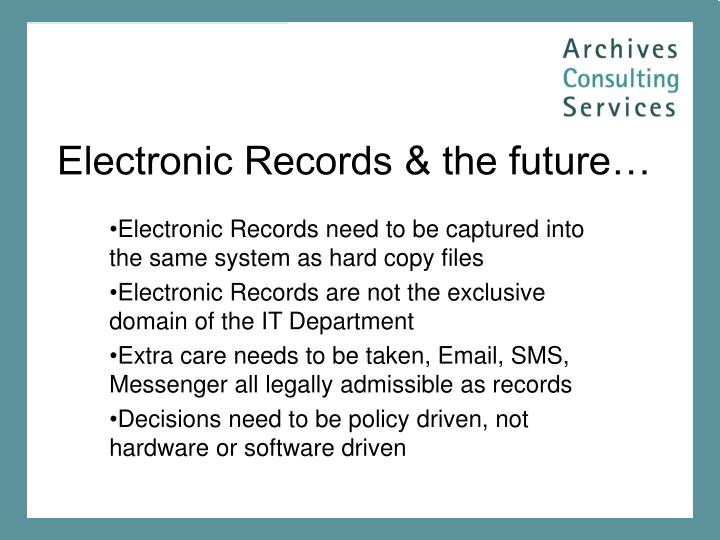 Electronic Records & the future…