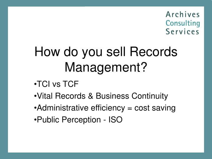 How do you sell Records Management?