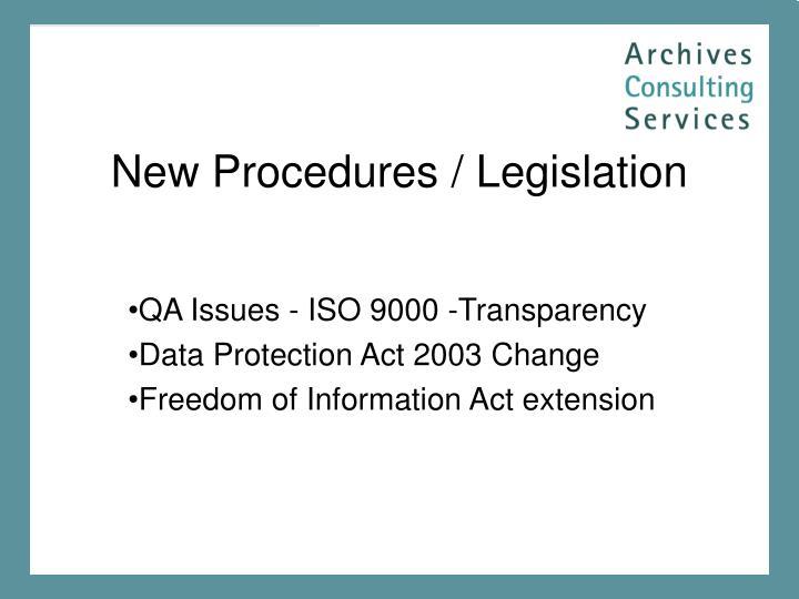 New Procedures / Legislation