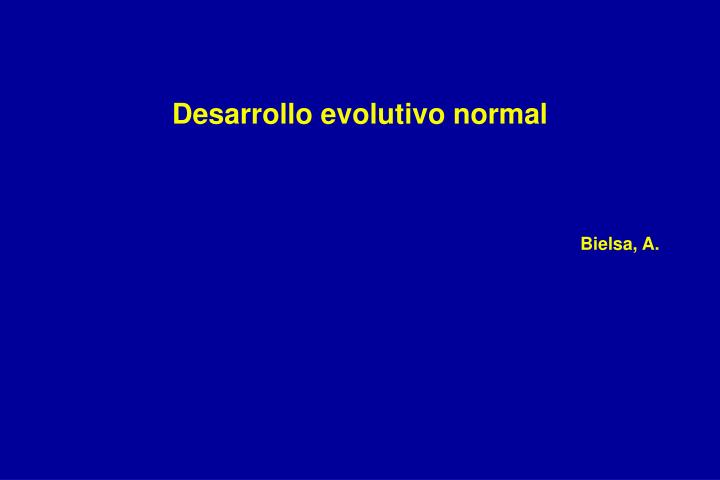 Desarrollo evolutivo normal