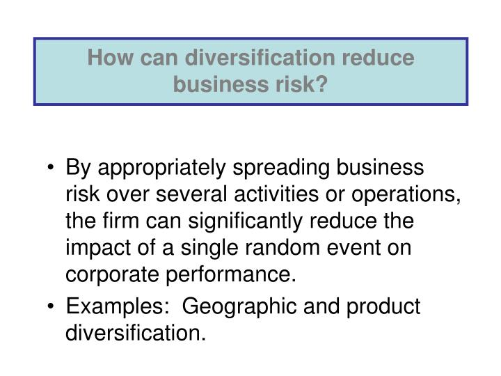 How can diversification reduce business risk?