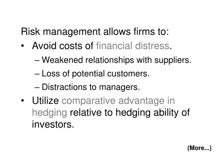 Risk management allows firms to: