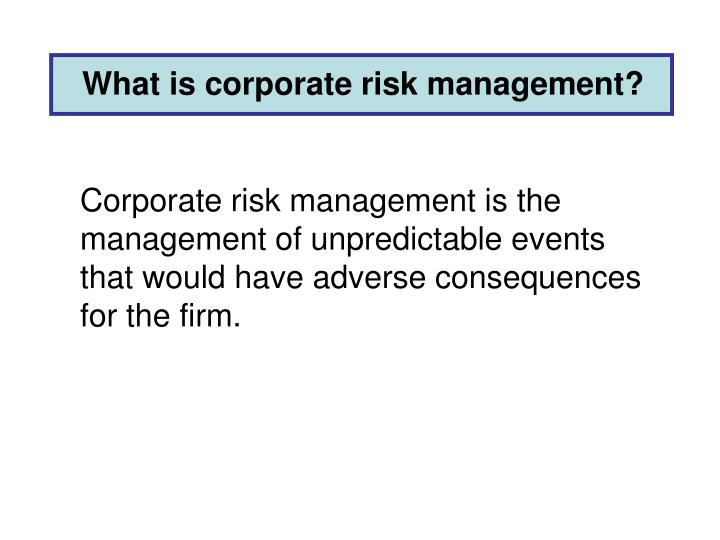What is corporate risk management?