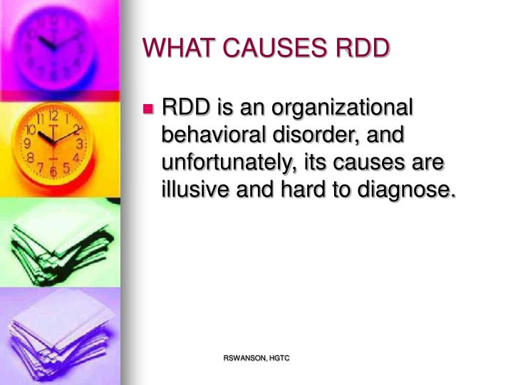 WHAT CAUSES RDD