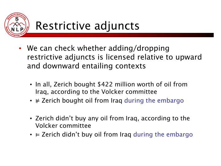 Restrictive adjuncts