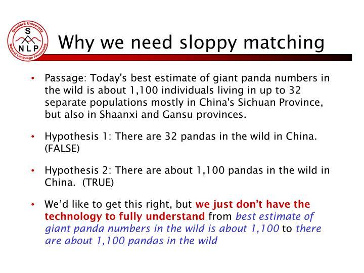 Why we need sloppy matching