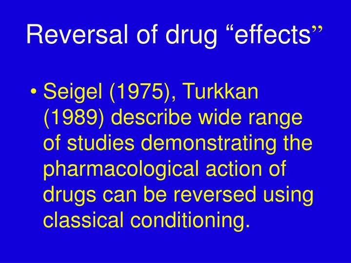 "Reversal of drug ""effects"