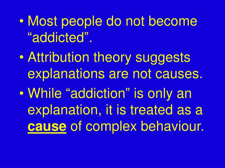 "Most people do not become ""addicted""."