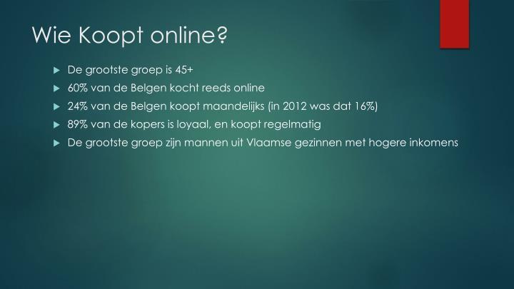 Wie Koopt online?